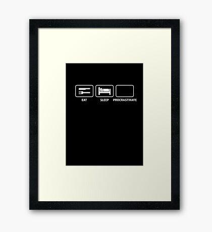 Eat Sleep Procrastinate Framed Print