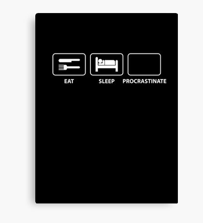 Eat Sleep Procrastinate Canvas Print