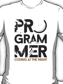 programmer - coding at the night T-Shirt