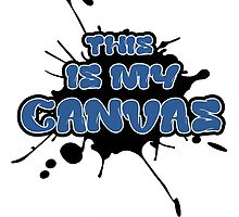 This Is My Canvas (White) by mynamese