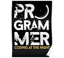 programmer - coding at the night Poster