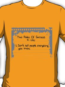 2 Rules Of Success in Life T-Shirt