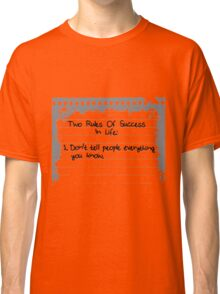 2 Rules Of Success in Life Classic T-Shirt