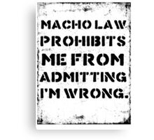 Macho Law Canvas Print