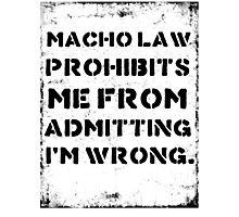 Macho Law Photographic Print