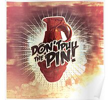 Don't Pull The Pin! Poster