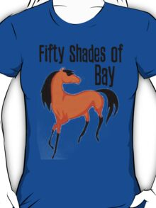 Fifty Shades of Bay - Tshirts & Hoodies T-Shirt