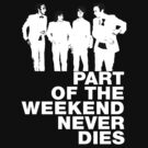 Soulwax - Part of the Weekend Never Dies by infinitX