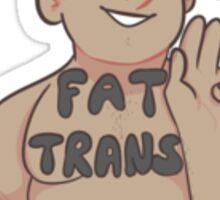 support fat trans individuals! Sticker