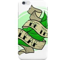 Be The Leaf iPhone Case/Skin