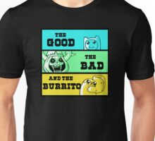 The good, the bad, and the burrito Unisex T-Shirt