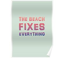 The beach fixes everything summer poster Poster