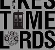DOCTOR WHO LIKES TIMES LORDS by yellowdogtees
