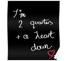 Two Quarters and a Heart Down Poster