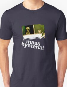Dogs and cats living together. Mass hysteria! Unisex T-Shirt