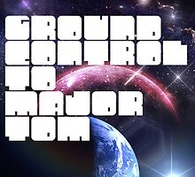 Ground Control to Major Tom by Independent  Empire