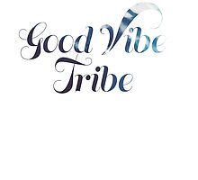 Good Vibe Tribe by oliviadawn11