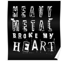 Heavy Metal Broke My Heart Poster