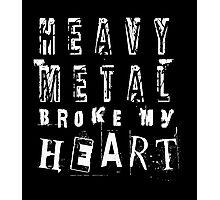 Heavy Metal Broke My Heart Photographic Print