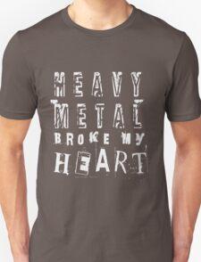 Heavy Metal Broke My Heart Unisex T-Shirt