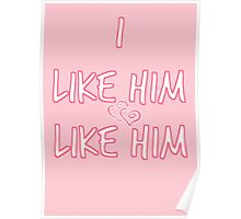 I Like Him, Like Him  (HERS OF THE HIS AND HERS) Poster