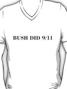 BUSH DID 9/11 T-Shirt