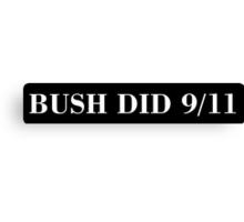 BUSH DID 9/11 (white) Canvas Print