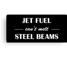 JET FUEL can't melt STEEL BEAMS (white) Canvas Print