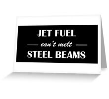 JET FUEL can't melt STEEL BEAMS (white) Greeting Card