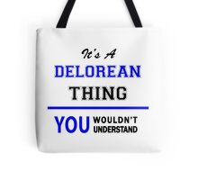 It's a DELOREAN thing, you wouldn't understand !! Tote Bag