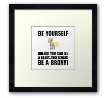 Be Yourself Brony Framed Print