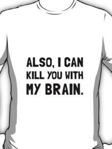 Kill With My Brain T-Shirt
