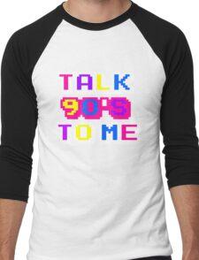 TALK 90'S TO ME  Men's Baseball ¾ T-Shirt