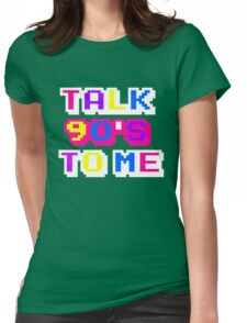 TALK 90'S TO ME  Womens Fitted T-Shirt
