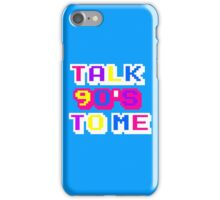 TALK 90'S TO ME  iPhone Case/Skin