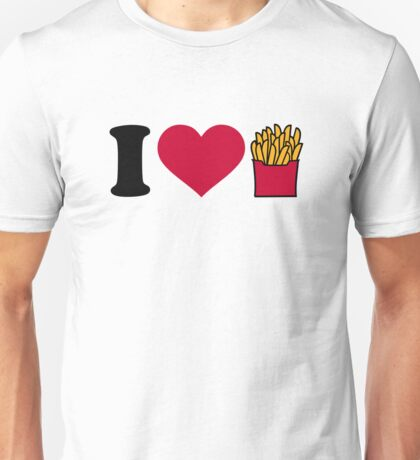 I love french fries Unisex T-Shirt