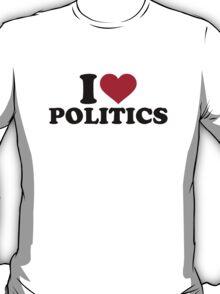 I love Politics T-Shirt