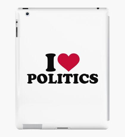 I love Politics iPad Case/Skin