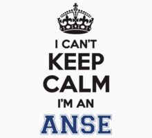 I cant keep calm Im an Anse by paulrinaldi