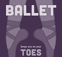 Ballet Keeps You on Your Toes by Elizabeth Owens