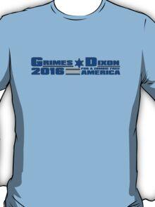 Grimes-Dixon For Office! T-Shirt