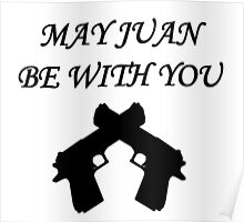 May Juan be With You Poster
