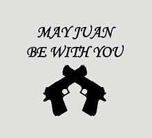 May Juan be With You Unisex T-Shirt