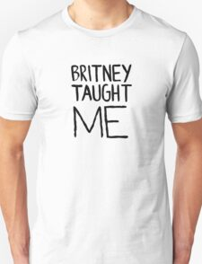Britney Taught Me T-Shirt