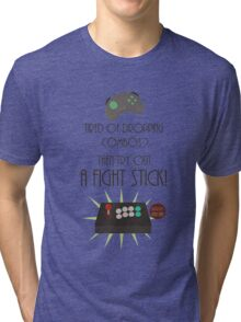 Try out a fight stick! Tri-blend T-Shirt