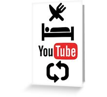 Eat, Sleep, Youtube, Repeat Greeting Card
