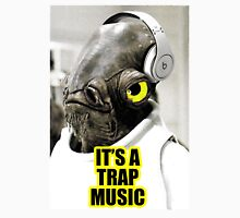 It's Trap Music Unisex T-Shirt