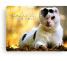 Love is Blind - Because It's Unconditional Canvas Print