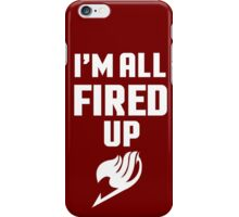 I'm All Fired Up - White iPhone Case/Skin