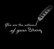 """You are the author of your Story"" - quote with feather quill by VisionQuestArts"